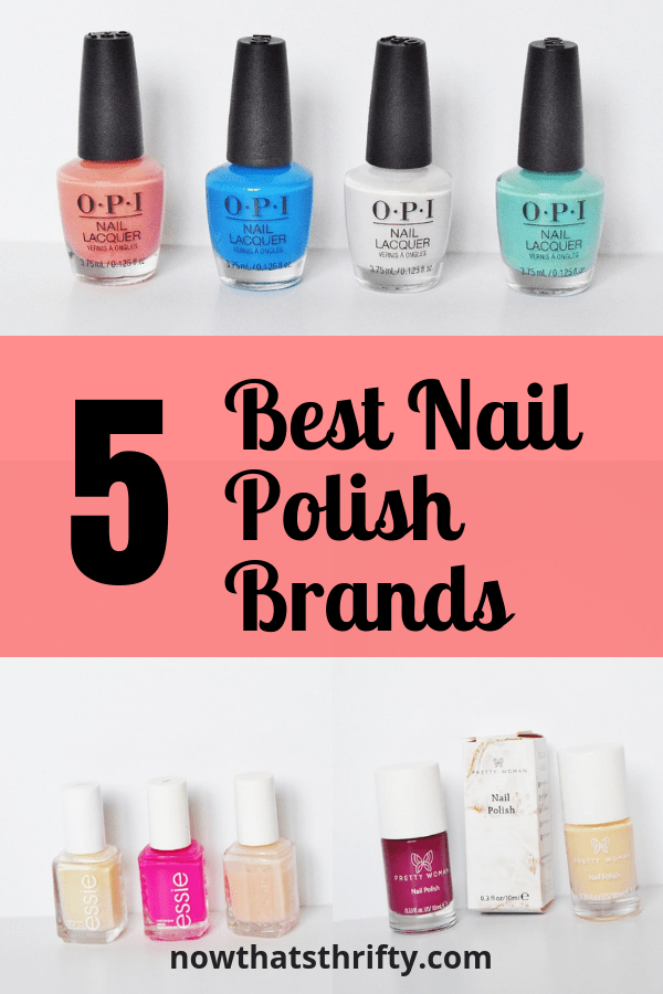 5 Best Nail Polish Brands That Are Long Lasting Now That S Thrifty Nail Polish Brands Best Nail Polish Best Nail Polish Brands