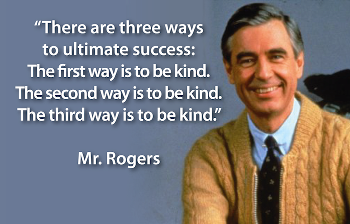 Mr Rogers Inspirational Quotes For Women Teaching Kindness Wonder Quotes