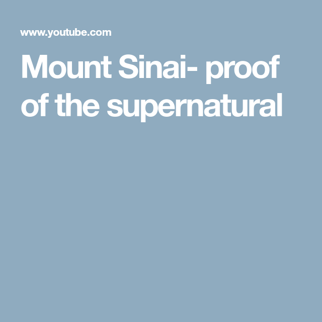 Mount Sinai- proof of the supernatural