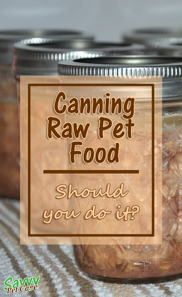 Canning Raw Pet Food Why Do It Raw pet food, Raw food