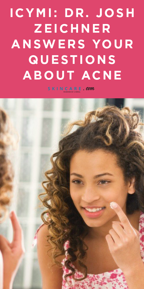 ICYMI Dr. Josh Zeichner Answers Your Questions About Acne