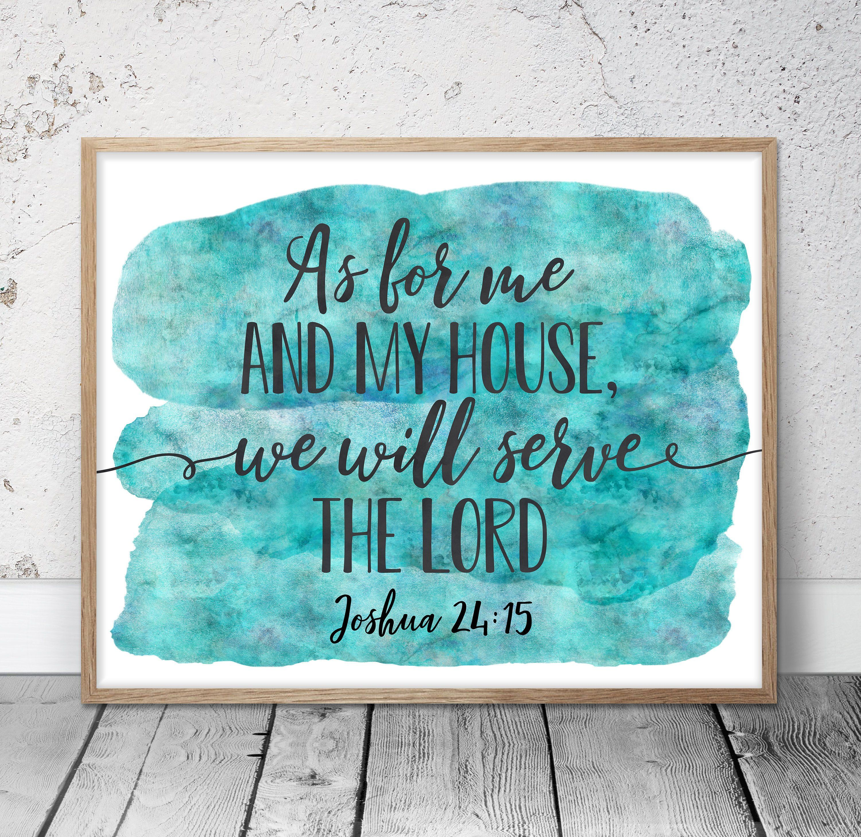 As For Me And My House We Will Serve The Lord Joshua 24 15 Bible Verse Printable Scripture Wall Art Scripture Wall Art Wall Art Quotes Bible Verse Wall Art