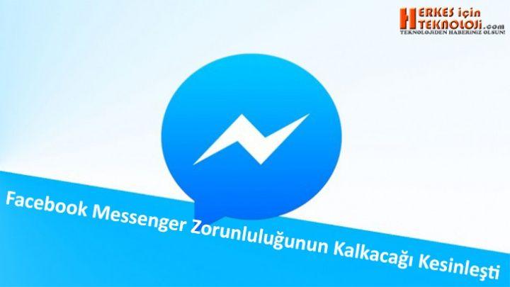 Facebook'un mobil platformlarda mesajlaşma uygulamasını ayırması ve tüm kullanıcılar için zorunlu hale getirmesi tepki çekmişti. O zorunluluğun kaldırılacağı kesinleşti.