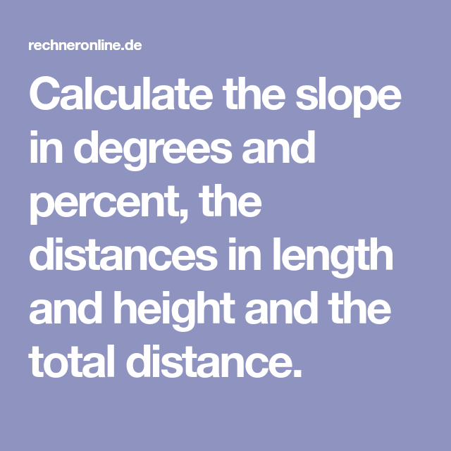 Calculate The Slope In Degrees And Percent The Distances In
