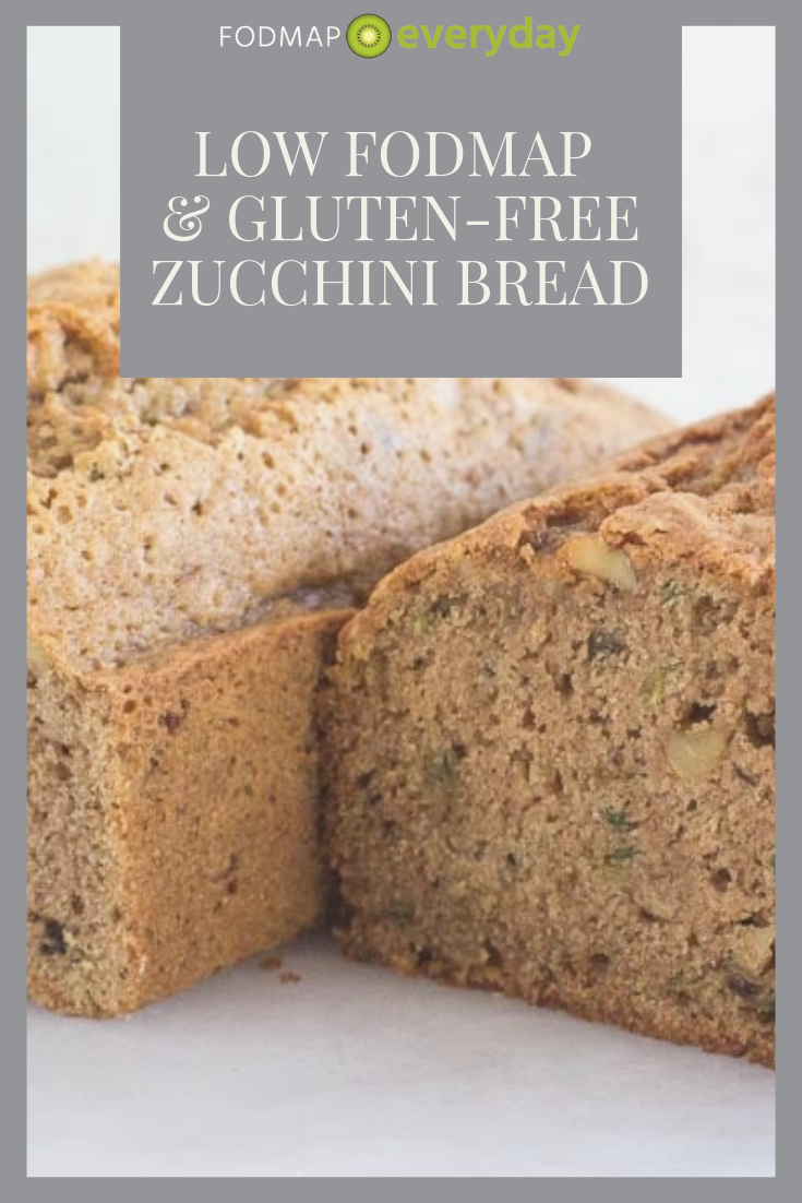 Low Fodmap Gluten Free Zucchini Bread Fodmap Everyday Recipe Fodmap Recipes Low Fodmap Recipes Low Fodmap Snacks