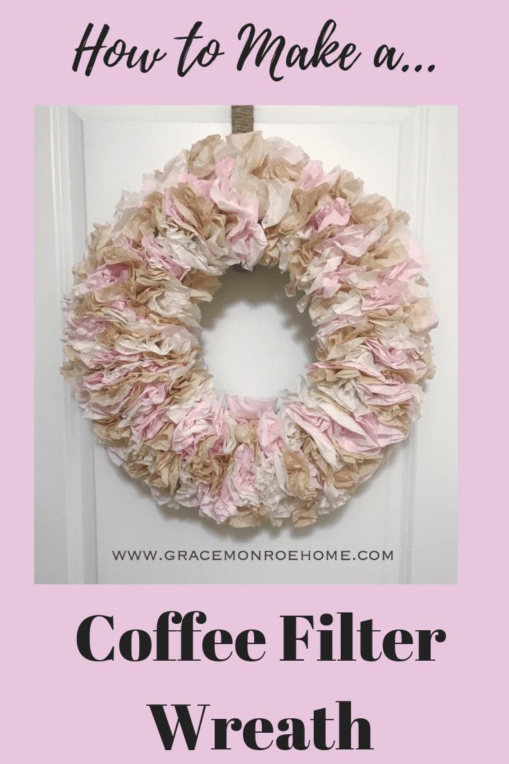 Make a Coffee Filter Wreath | DIY $5 Wreath | Grace Monroe Home