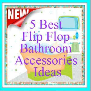 Flip Flop Bathroom Accessories Ideas