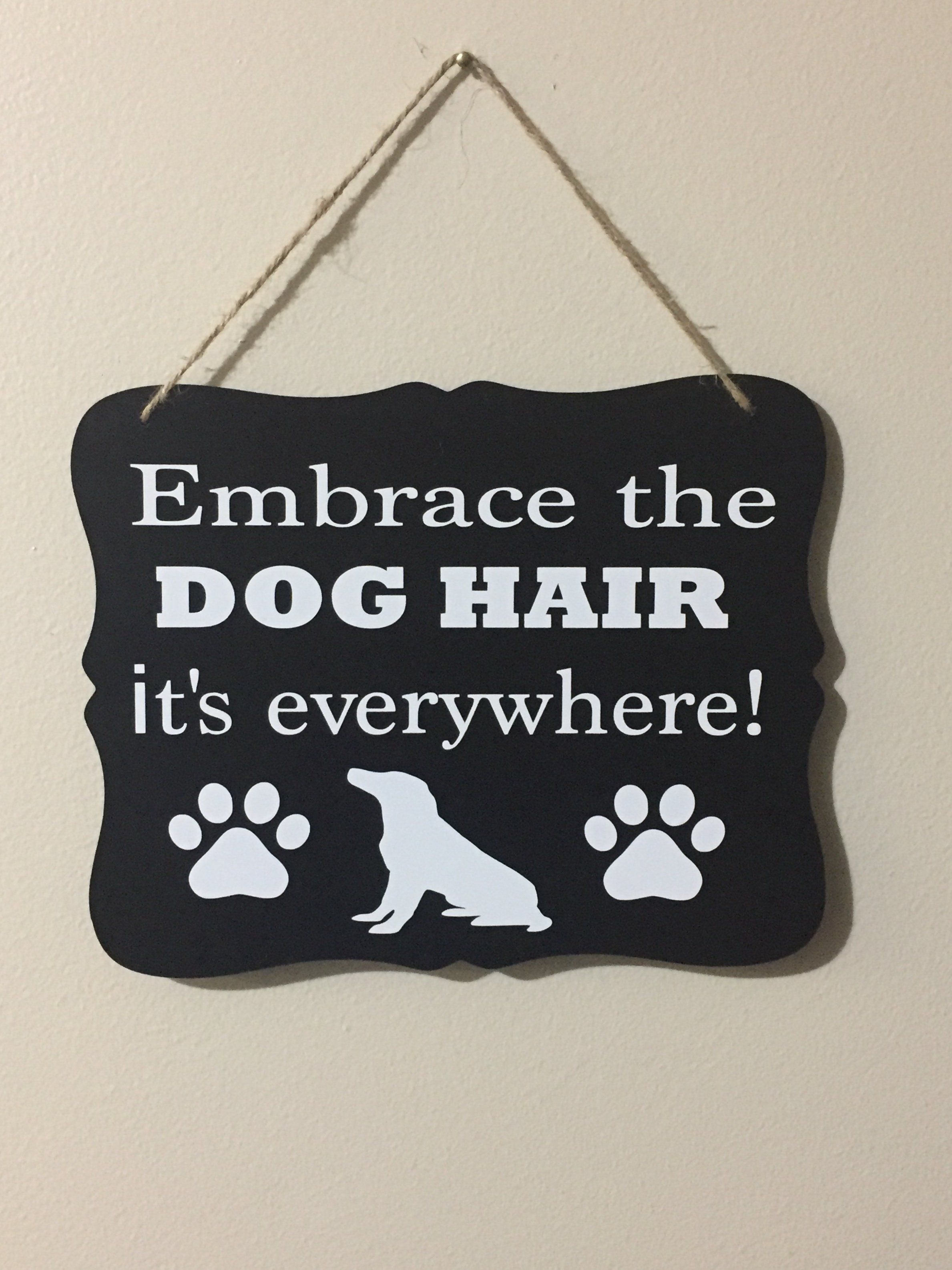 Embrace the DOG HAIR Sign Dog grooming shop, Dog