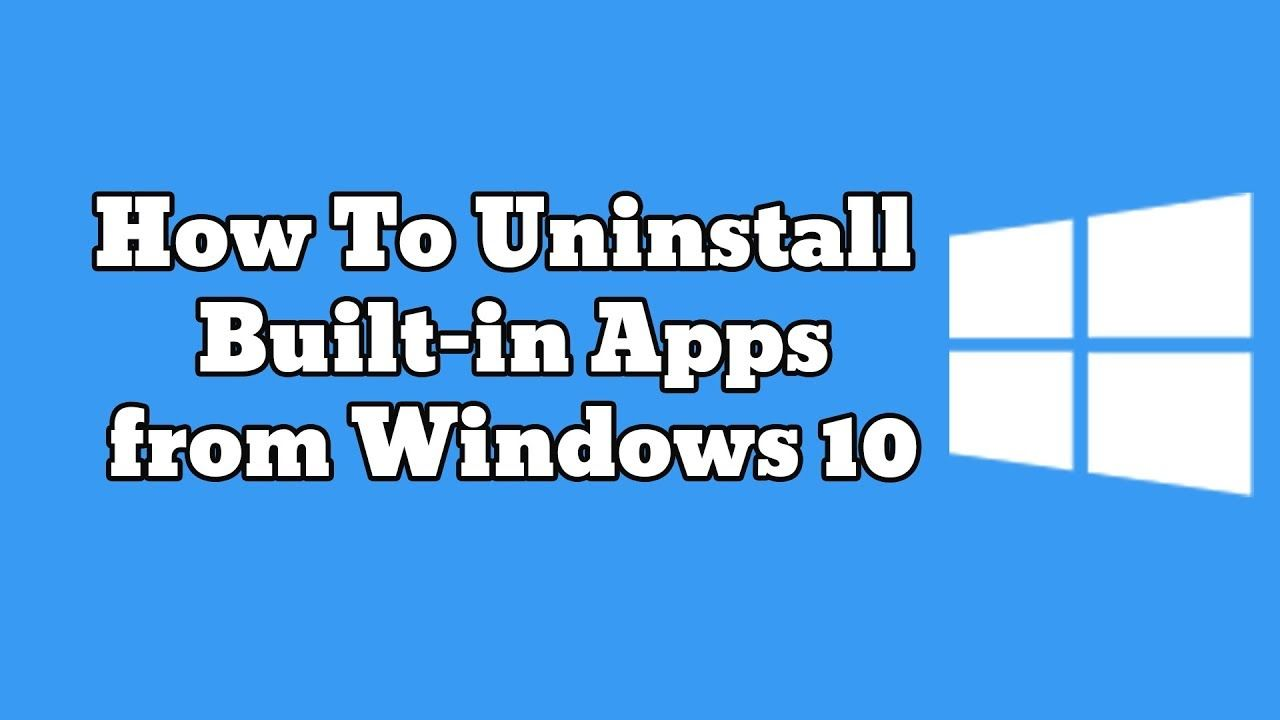How to Remove BuiltIn Apps from Windows 10 Educational