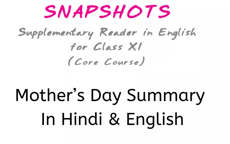 Mother S Day Summary Class 11 English Learn Cbse Class11englishsnapshotsnotes Mothersdaysummary Hurt Feelings English Learning