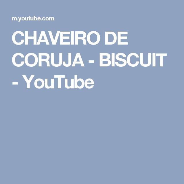 CHAVEIRO DE CORUJA - BISCUIT - YouTube