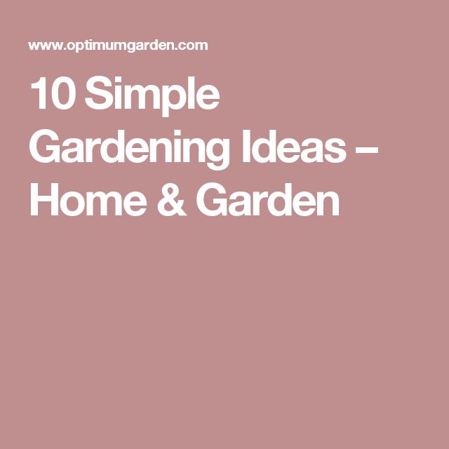 10 Simple Gardening Ideas – Home Garden Garden Easy 400 x 300