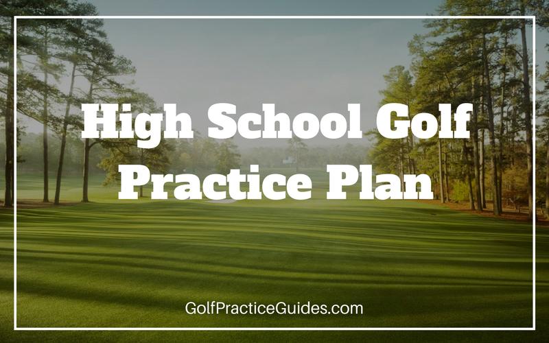 High School Golf Practice Plan for Teams & Individuals