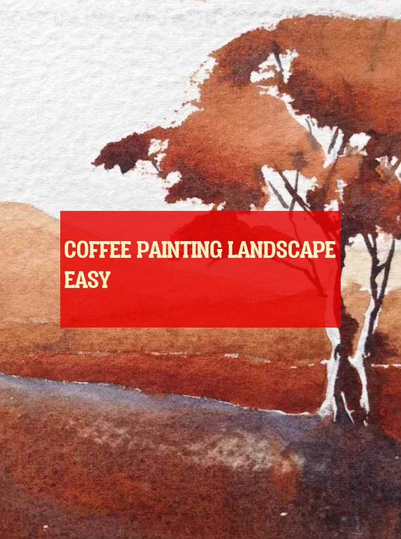 Coffee Painting Landscape Easy Kaffeemalerei Landschaft Einfach