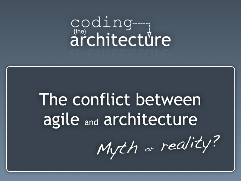 The conflict between agile and architecture - myth or reality?