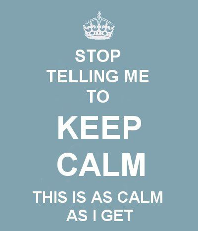 Keep Calm Calm Quotes Keep Calm Quotes Keep Calm