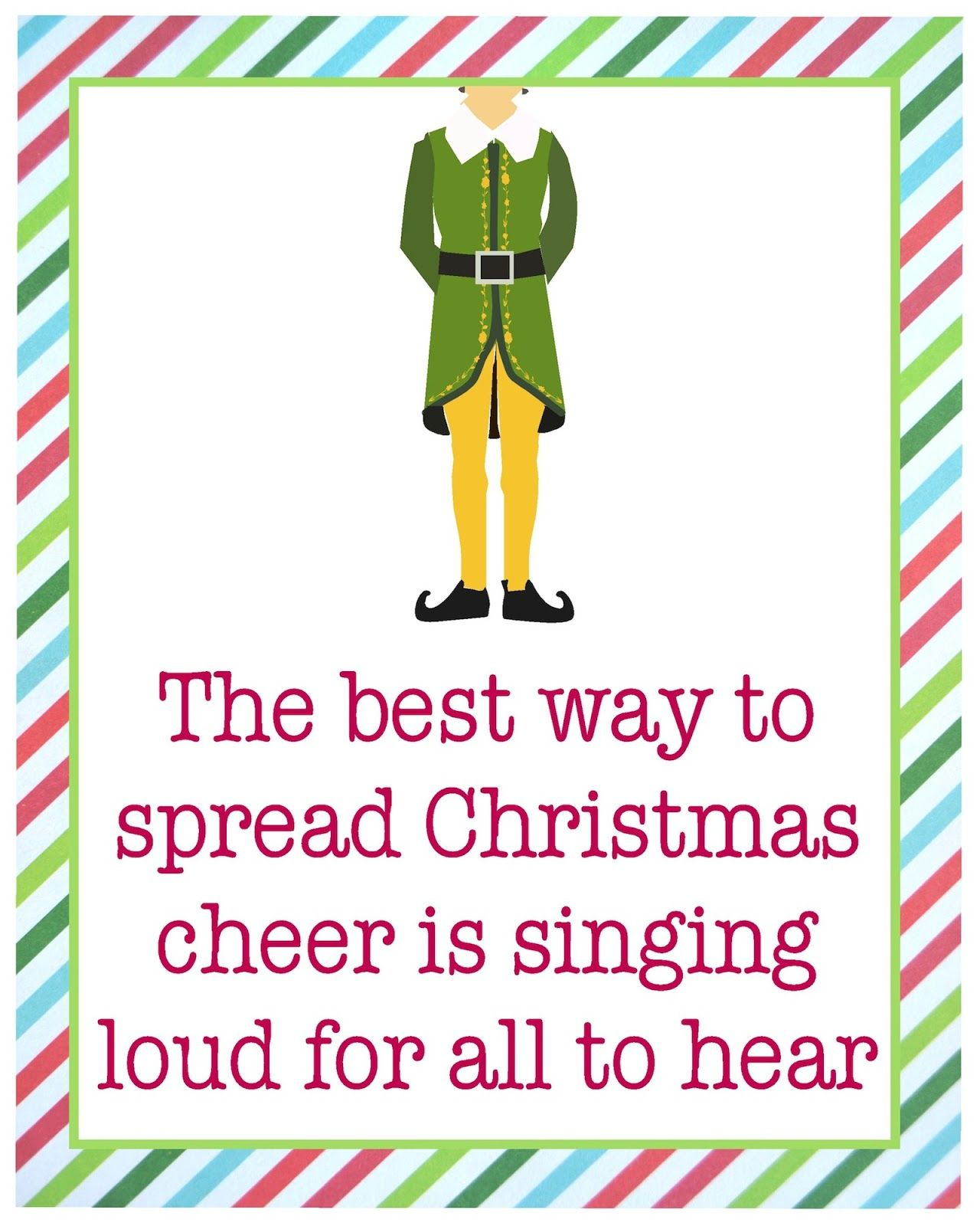 Buddy the Elf! Love this movie! Cute free printable for ...