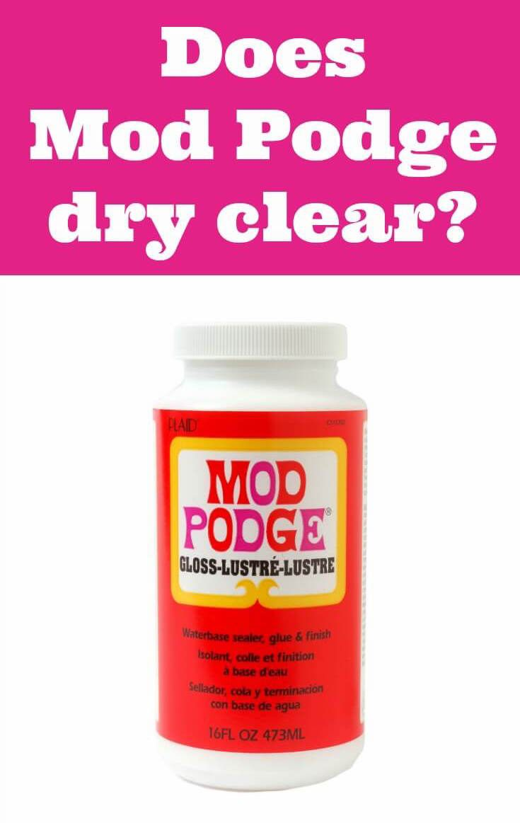 Does Mod Podge Dry Clear Find Out Here Mod Podge Mod Podge Projects Mod Podge Crafts