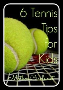 6 Tennis Tips for Kids | MothersCircle.net