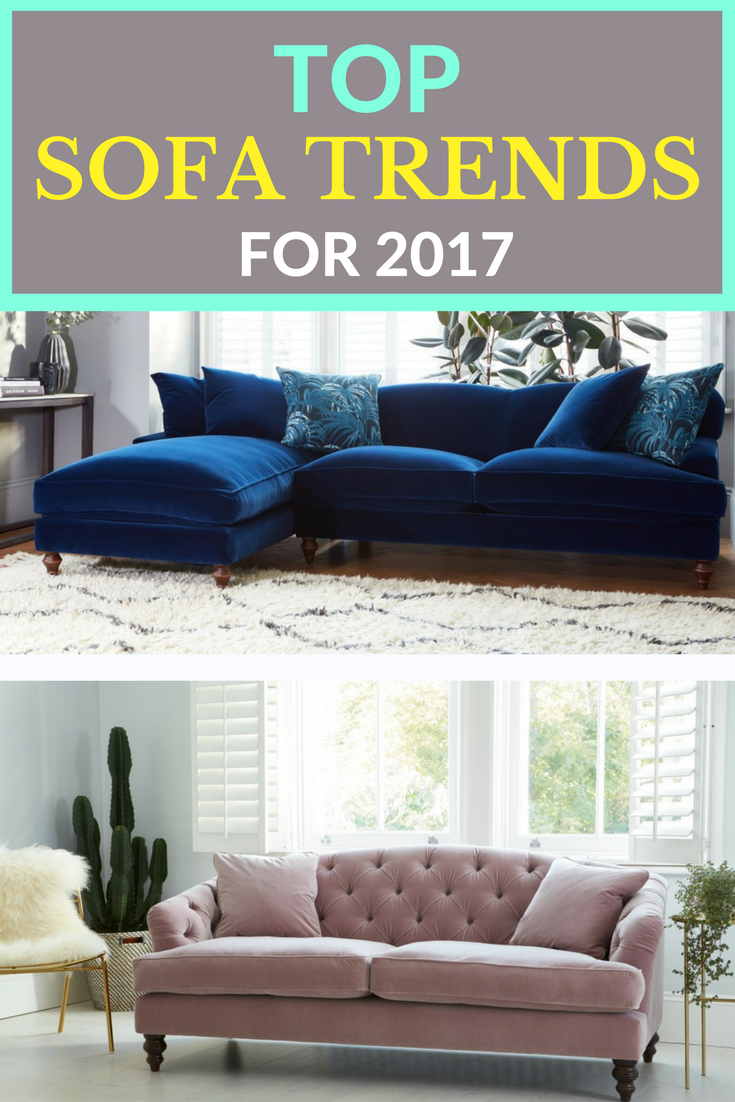 hot new sofa trends 2017 if you 39 re thinking of buying a