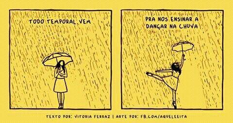 Chorar Sorrir Também E Dançar Dançar Na Chuva Quando A