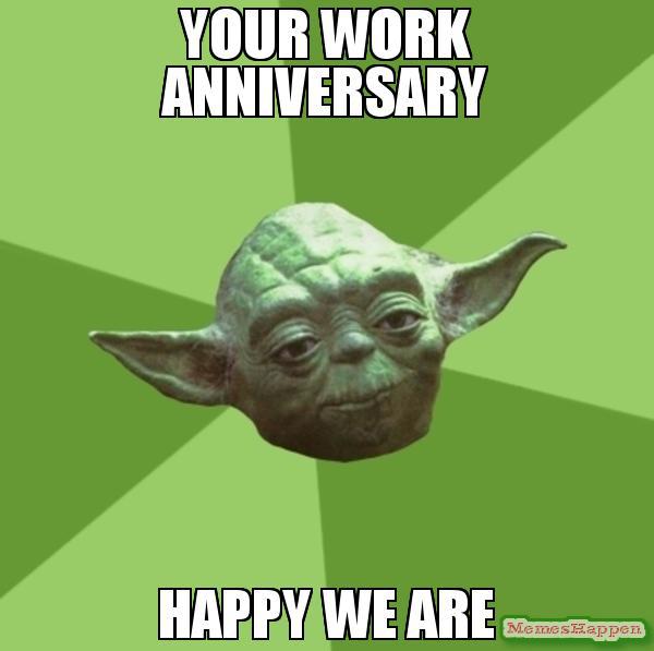 Image Result For Work Anniversary Meme Yoda Meme Yoda Speak Star Wars Memes