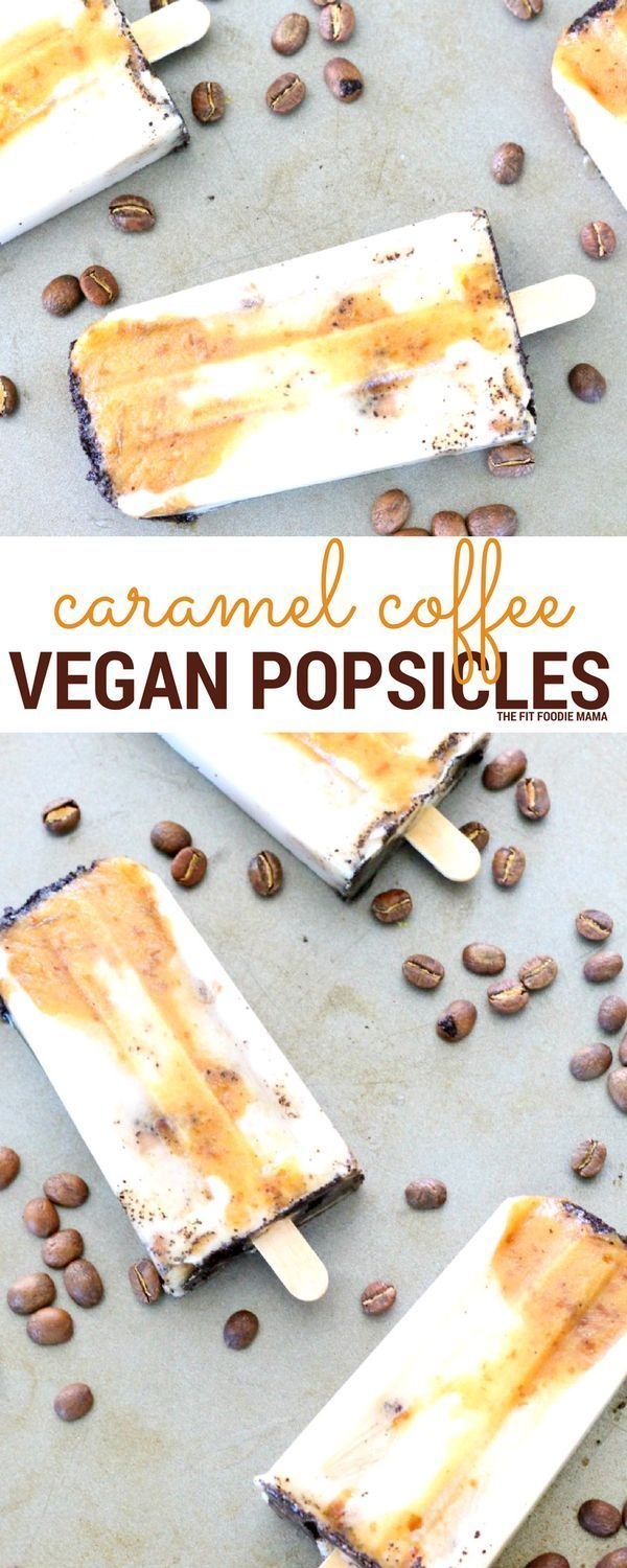 Caramel Coffee Dairy Free Popsicles {vegan, gluten free} - The Fit Foodie Mama