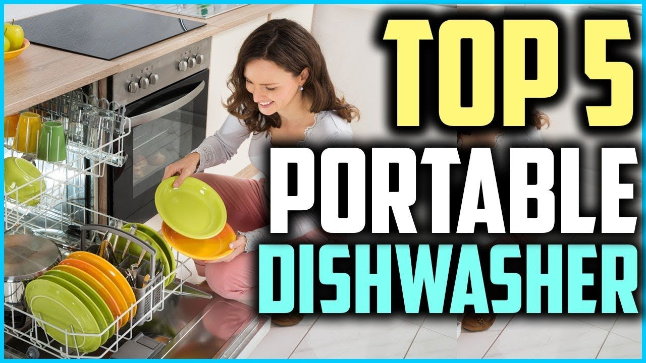 Top 5 Best Portable Dishwasher In 2019 Portable Dishwasher Dishwasher Countertop Dishwasher