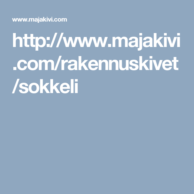http://www.majakivi.fi/rakennuskivet/sokkeli