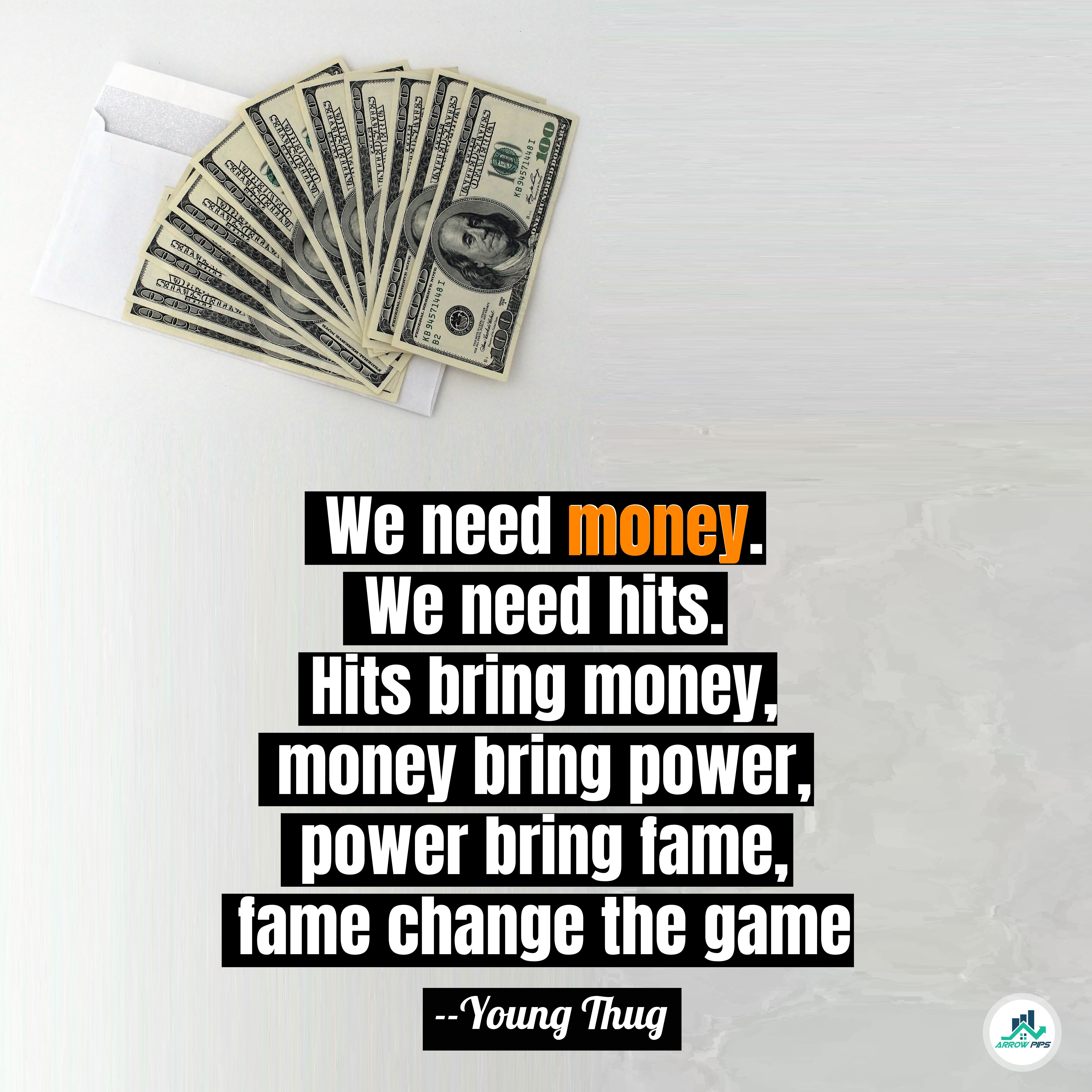We Need Money We Need Hits Hits Bring Money Money Bring Power Financial Quotes Need Money Trading Quotes