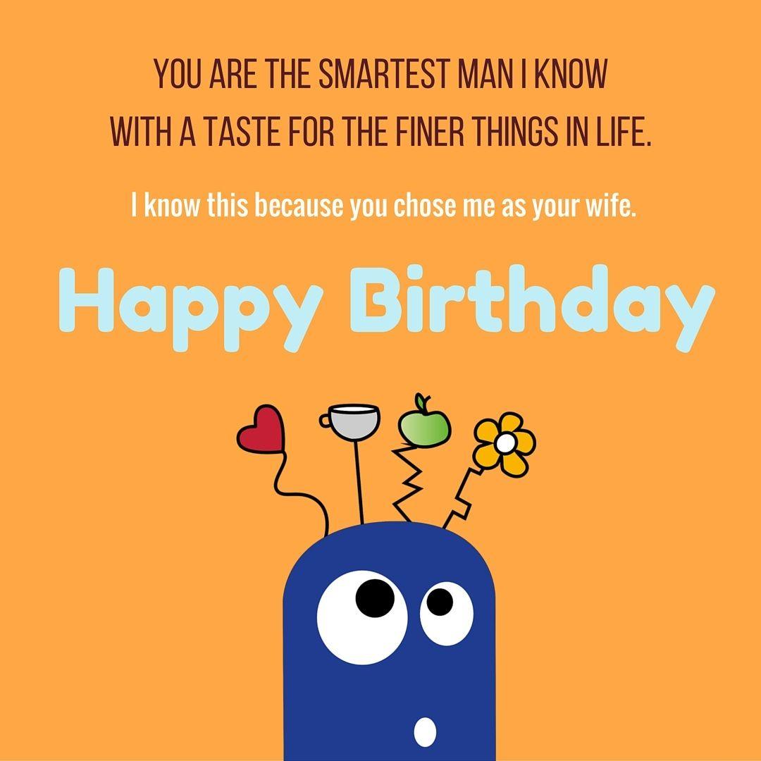 Pin By Marilyn Santos On Happy Birthday Happy Birthday Husband Quotes Funny Birthday Message Birthday Wish For Husband