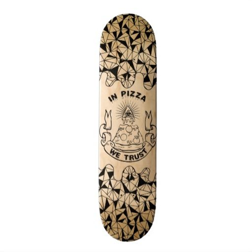 In Pizza We Trust Skateboard Deck Zazzle Com Custom Skateboards Skateboard Decks Skateboard