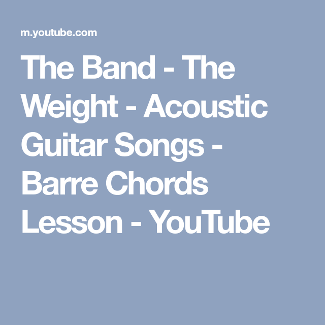 The Band - The Weight - Acoustic Guitar Songs - Barre Chords Lesson ...