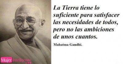 Gandhi la tierra y las ambiciones frases celebres de  Gandhi