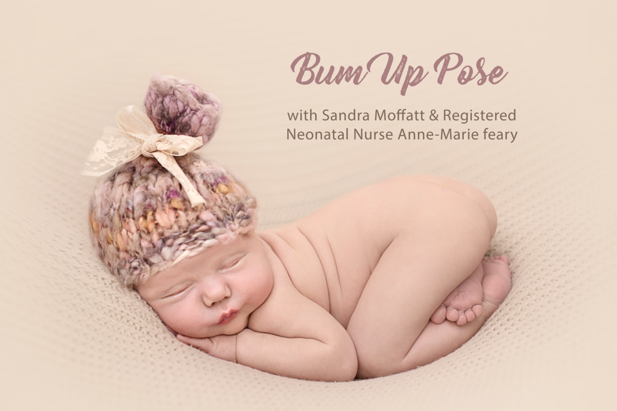 Free newborn photography posing video series with registered neonatal nurse bum up tooshi up pose