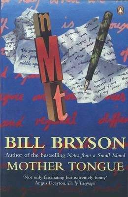Mother Tongue Bill Bryson Mixing Two Things I Love Reading And