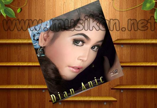 Lagu Dian Anic Mp3 Full Album Terbaru dan Terpopuler