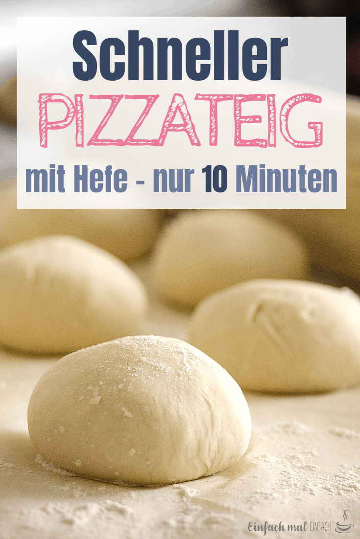 Schneller Pizzateig in 10 Minuten - Einfach mal einfach