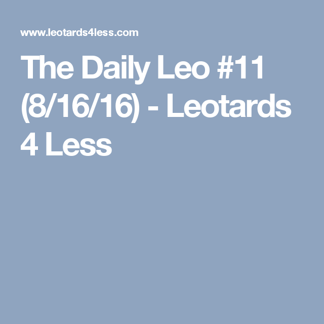 The Daily Leo #11 (8/16/16) - Leotards 4 Less