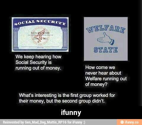 Social Security Vs Welfare  Seriously    Social