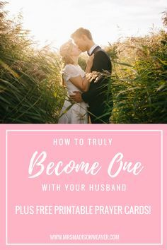 How to Truly Become One with Your Husband - Plus Free Printable Prayer Cards!