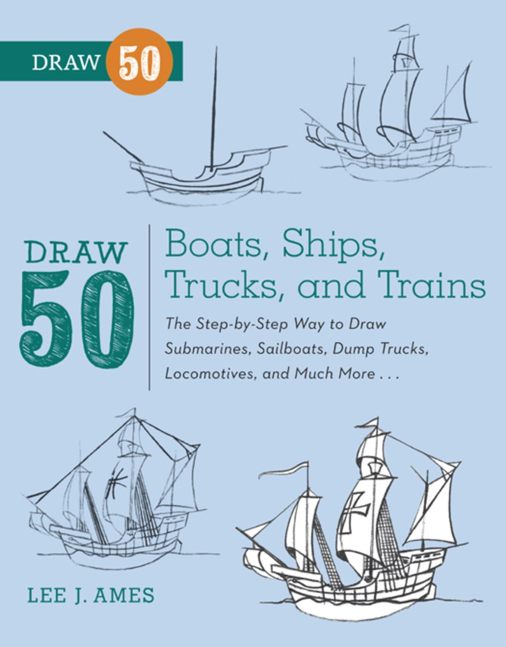 Draw 50 Boats Ships Trucks And Trains Ebook