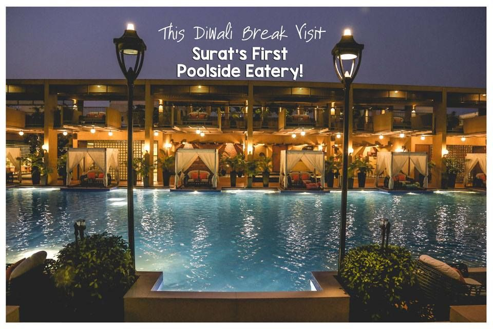 This Diwali Break Visit Surats First Poolside Eatery