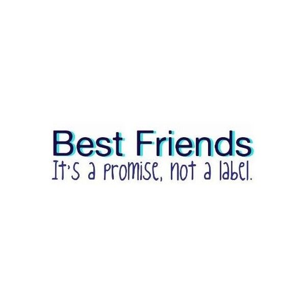Best Friend Quote Clipped By Ken Use Liked On Polyvore Friends Quotes Best Friend Quotes Bff Quotes