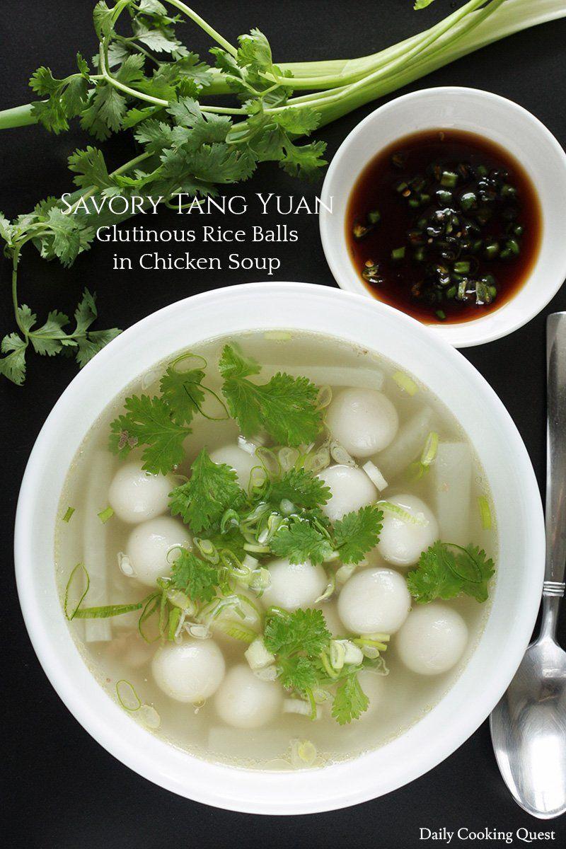 Savory Tang Yuan - Glutinous Rice Balls in Chicken Soup ...