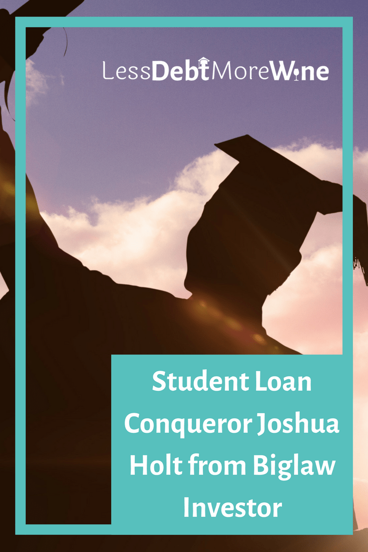 Student Loan Conqueror Joshua Holt From Biglaw Investor Best Payday Loans Payday Loans Student Loans