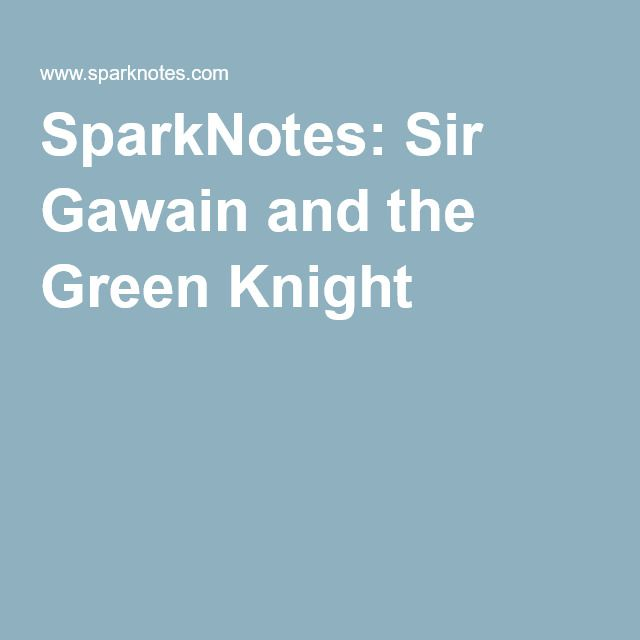 sparknotes sir gawain and the green knight britlit sparknotes sir gawain and the green knight