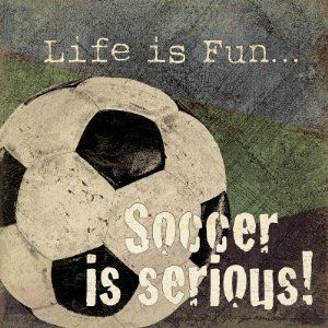 soccer... I get serious about it, it's my competitive nature