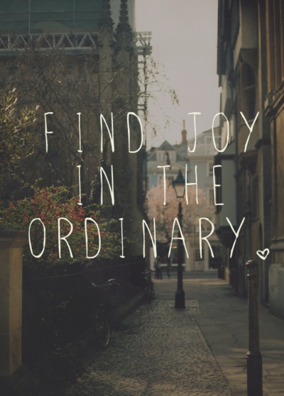 Find Joy in the Odinary