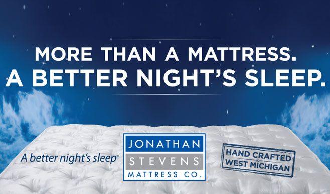 Jonathan Stevens West Michigan S Best Mattress Company Mattress Companies Good Night Sleep Mattress